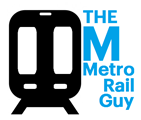 The Metro Rail Guy